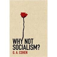 Why Not Socialism? by Cohen, G. A., 9780691143613