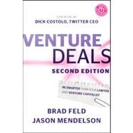 Venture Deals : Be Smarter Than Your Lawyer and Venture Capitalist by Feld, Brad; Mendelson, Jason; Costolo, Dick, 9781118443613