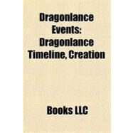 Dragonlance Events : Dragonlance Timeline, Creation by , 9781156443613