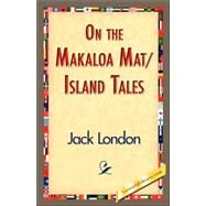 On the Makaloa Mat/Island Tales by London, Jack, 9781421833613