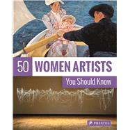50 Women Artists You Should Know by Weidemann, Christiane, 9783791383613