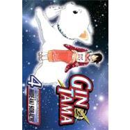 Gin Tama, Vol. 4 by Sorachi, Hideaki; Sorachi, Hideaki, 9781421513614