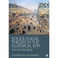 Sociological Theory in the Classical Era by Edles, Laura Desfor; Appelrouth, Scott, 9781452203614