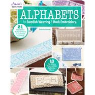 Alphabets for Swedish Weaving & Huck Embroidery by Kennedy, Katherine, 9781590123614