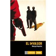 El invasor / The Invader by Aquino, Mar‡al, 9786077353614