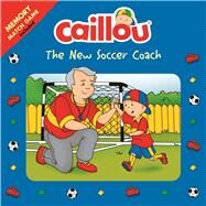 Caillou: The New Soccer Coach Matching game included by Paradis, Anne; Allard, Mario, 9782897183615