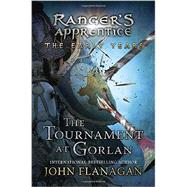 The Tournament at Gorlan by Flanagan, John A., 9780399163616