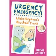 Little Elephant's Blocked Trunk by Archer, Dosh, 9780807583616