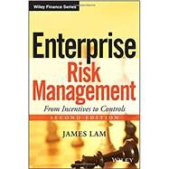 Enterprise Risk Management From Incentives to Controls by Lam, James, 9781118413616