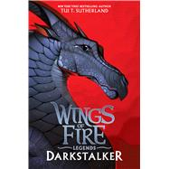 Darkstalker (Wings of Fire: Legends) by Sutherland, Tui T., 9781338053616