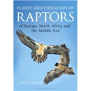 Flight Identification of Raptors of Europe, North Africa and the Middle East by Forsman, Dick, 9781472913616