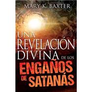 Divine Revelation of Satan's Deceptions by Baxter, Mary, 9781629113616