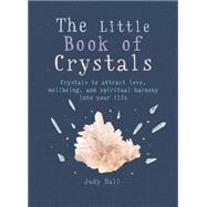The Little Book of Crystals by Hall, Judy, 9781856753616