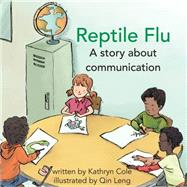 Reptile Flu by Cole, Kathryn; Leng, Qin, 9781927583616