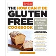 The How Can It Be Gluten Free Cookbook by America's Test Kitchen, 9781936493616