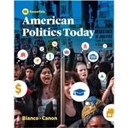 American Politics Today (Essentials Fifth Edition) by Bianco, William T.; Canon, David T., 9780393283617
