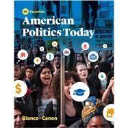 American Politics Today (Essentials Fifth Edition) by Bianco, William T.; Canon, David T., 9780393283617