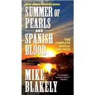 Summer of Pearls and Spanish Blood by Blakely, Mike, 9780765383617