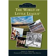 The World of Little League by Ogurcak, Janice L.; Marino, Tom, 9781467123617