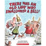 There Was An Old Lady Who Swallowed A Bell! by Colandro, Lucille; Lee, Jared D., 9780545043618