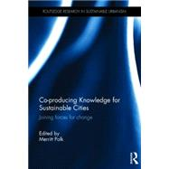 Co-producing Knowledge for Sustainable Cities: Joining Forces for Change by Polk; Merritt, 9781138813618