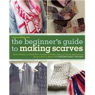 The Beginner's Guide to Making Scarves by Instructables.com, 9781632203618