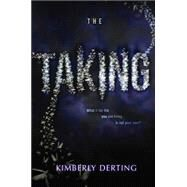 The Taking by Derting, Kimberly, 9780062293619