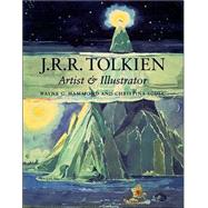 J. R. R. Tolkien : Artist and Illustrator by Hammond, Wayne G., 9780618083619