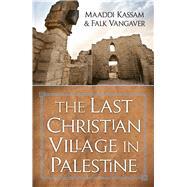 The Last Christian Village in Palestine by Maadi, Kassam; Van Gaver, Falk, 9780824523619