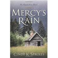 Mercy's Rain by Sproles, Cindy K., 9780825443619