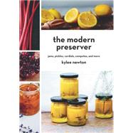 The Modern Preserver by Newton, Kylee, 9781581573619