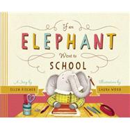 If an Elephant Went to School by Fischer, Ellen; Wood, Laura, 9781938063619