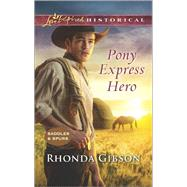 Pony Express Hero by Gibson, Rhonda, 9780373283620