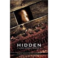 Hidden Like Anne Frank: 14 True Stories of Survival 14 True Stories of Survival by Prins, Marcel; Steenhuis, Peter Henk; Laura, Watkinson; Watkinson, Laura, 9780545543620
