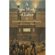 A New World of Labor by Newman, Simon P., 9780812223620