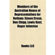 Members of the Australian House of Representatives for Hotham by , 9781158423620