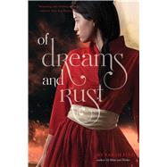 Of Dreams and Rust by Fine, Sarah, 9781442483620