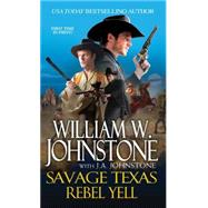 Rebel Yell by JOHNSTONE, WILLIAM W.JOHNSTONE, J.A., 9780786033621