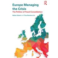Europe Managing the Crisis: The politics of fiscal consolidation by Kickert; Walter, 9781138853621