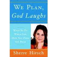 We Plan, God Laughs by Hirsch, Sherre, 9780385523622