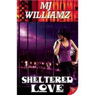 Sheltered Love by Williamz, M. J., 9781626393622