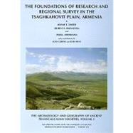 The Archaeology and Geography of Ancient Transcaucasian Societies: The Foundations of Research and Regional Survey in the Tsaghkahovit Plain, Armenia by Smith, Adam T.; Badalyan, Ruben Smith; Avetisyan, Pavel; Greene, Alan (CON), 9781885923622
