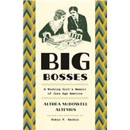 Big Bosses by Altemus, Althea Mcdowell; Bachin, Robin F., 9780226423623