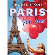 Paris for Two by Stone, Phoebe, 9780545443623