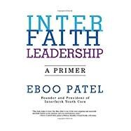 Interfaith Leadership by Patel, Eboo, 9780807033623