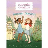 Cupcake Cousins, Book 2 Summer Showers by Hannigan, Kate; Hughes, Brooke Boynton, 9781484723623