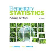 Elementary Statistics : Picturing the World by Larson, Ron; Farber, Betsy, 9780321693624