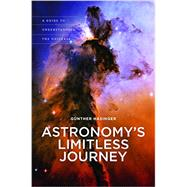 Astronomy's Limitless Journey: A Guide to Understanding the Universe by Hasinger, Günther, 9780824853624