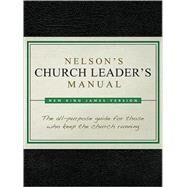 Nelson's Church Leader's Manual by Thomas Nelson Publishers, 9781418543624