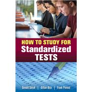 How to Study for Standardized Tests by Sefcik, Donald; Bice, Gillian; Prerost, Frank, 9780763773625